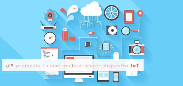 Come rendere piú sicuri i dispositivi IoT