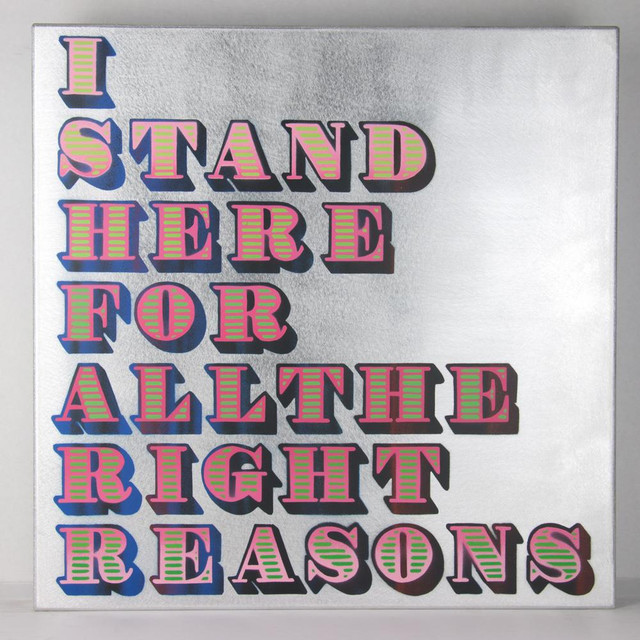 I Stand Here for all the Right Reasons 1520 By Ben Eine