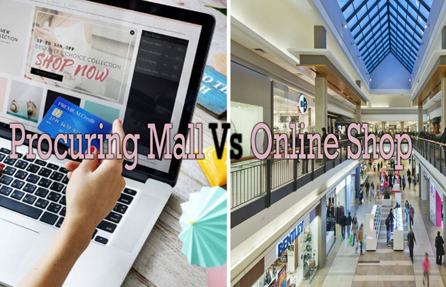 Procuring Mall Vs Online Shop