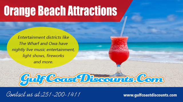 Find different Things To Do In Orange Beach to make your holiday more enjoyable at https://gulfcoastdiscounts.com/things-to-do-in-orange-beach-alabama/  Services... Things To Do In Orange Beach Orange Beach Restaurants Orange Beach Attractions Orange Beach Activities Orange Beach Entertainment  For more information about our service click below links... https://gulfcoastdiscounts.com/things-to-do-in-gulf-shores-alabama  The air of this island is very relaxing and it makes you want to move and reside there for the remainder of your life. It's a popular tourist destination due to its fabulous beaches and stunning waters. There is lots of shopping available as well as the island has a fantastic night life. You can celebration after having a wonderful dinner in one of the beach restaurants. Orange Beach has lots of beaches where you are able to relax or you could go exploring the islandeither way you will love yourself and forget your own troubles. Have a look at different Things To Do In Orange Beach.     Social:  https://sites.google.com/outlook.com/thingstodoingulfshores/ https://photos.app.goo.gl/JcxUMHyTw91TKor8A https://orangebeachrestaurants.blogspot.com/ https://drive.google.com/file/d/12puKogePITimyhx7xgmZglH2yPX_QcOf/ https://plus.google.com/communities/105025450710521319347 http://orangebeachattractions.yolasite.com/ https://orangebeachrestaurants.weebly.com/ https://orangebeachrestaur.wixsite.com/orangebeachresta https://orangebeachrestaurants.page.tl/ http://orangebeachrestaurants.eklablog.com/
