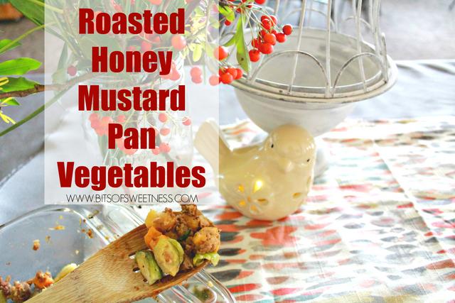 Roasted Honey Mustard Pan Vegetables