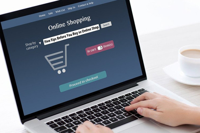 Tips Before You Buy in Online Shop