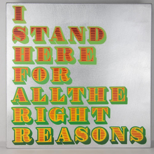 I Stand Here for all the Right Reasons 720 By Ben Eine