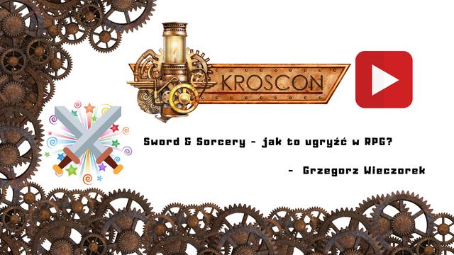Prelekcja w bloku A w wykonaniu Grzegorza Wieczoreka w temacie Sword Sorcery jak to ugryzc w RPG
