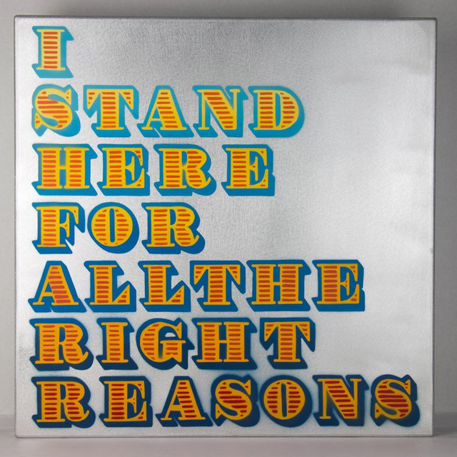 I Stand Here for all the Right Reasons 1320 By Ben Eine