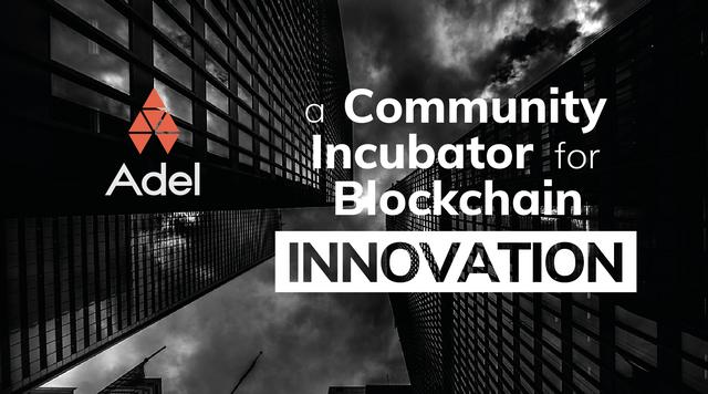 Adel A Community Incubator for Blockchain Innovation