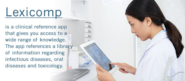 Lexicomp is a clinical reference app that gives you access to a wide range of knowledge. The app references a library of information regarding infectious diseases, oral diseases and toxicology.