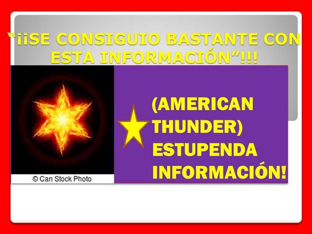 **(INFORMACIÓN ABIERTA SÓLO POR HOY)** (CLIKAZO Y DESCUBRE)!  American_thunder